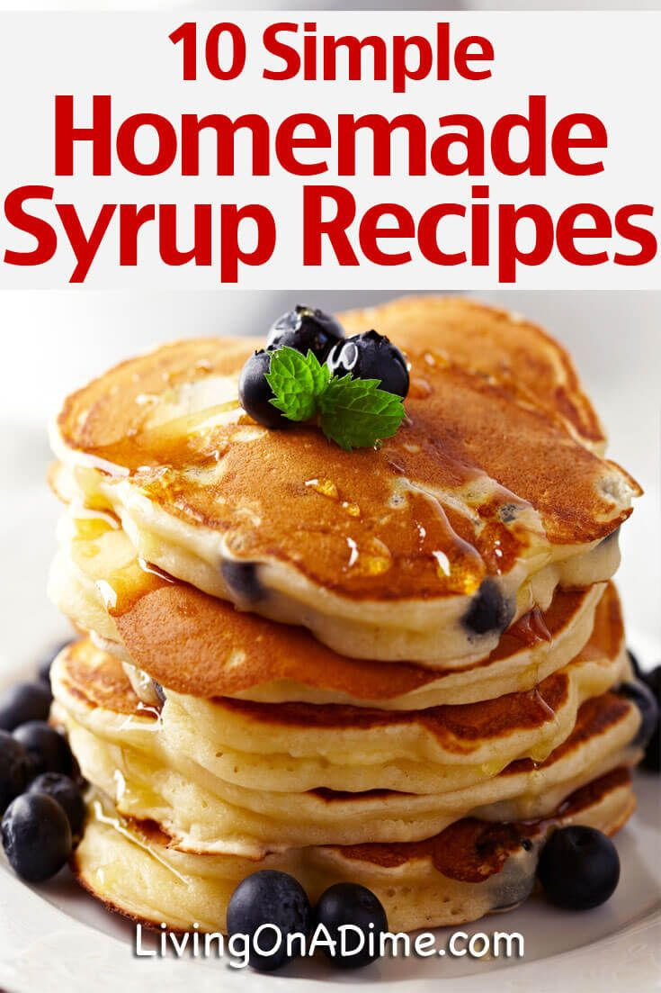10 Simple Homemade Syrup Recipes Easy Pancake Syrup Homemade Syrup Recipes Syrup Recipe Homemade Syrup