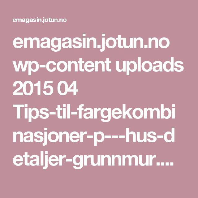emagasin.jotun.no wp-content uploads 2015 04 Tips-til-fargekombinasjoner-p---hus-detaljer-grunnmur.pdf