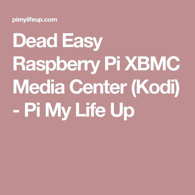 Dead Easy Raspberry Pi XBMC Media Center (Kodi) - Pi My Life Up