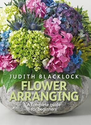 Download flower arranging the complete guide for beginners of.