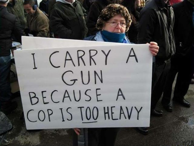 Funny woman gun protest sign - I carry a gun because a cop is too heavy
