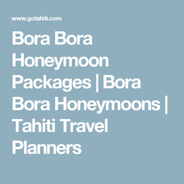 Bora Bora Honeymoon Packages | Bora Bora Honeymoons | Tahiti Travel Planners