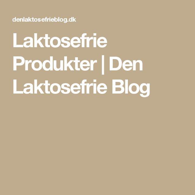 Laktosefrie Produkter | Den Laktosefrie Blog