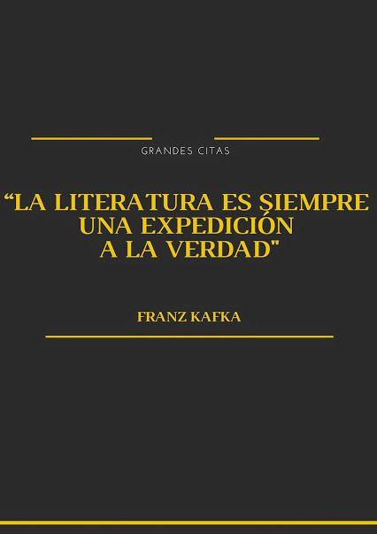 """""""La literatura es siempre una expedición a la verdad"""" Kafka #CitasEscritores"""