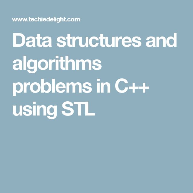 Data structures and algorithms problems in C++ using STL