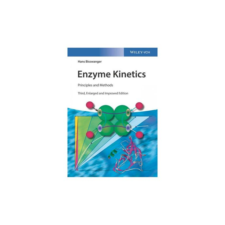 Enzyme Kinetics : Principles and Methods (Hardcover) (Hans Bisswanger)