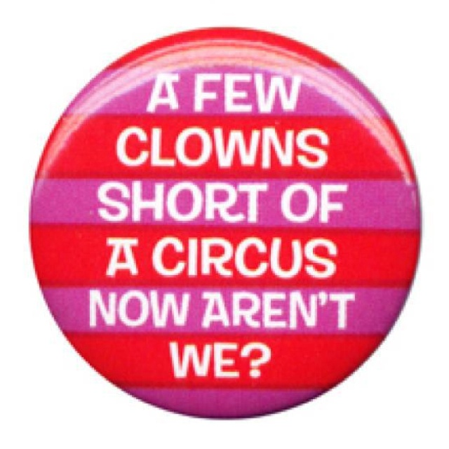 A few clowns short of a circus...: Laughing, Clowns Shorts, Quotes, Fruit Cakes, My Families, The Offices, Funny Stuff, Humor, People