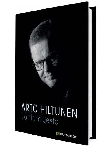 Johtamisesta - Arto Hiltunen - Kirjailijat