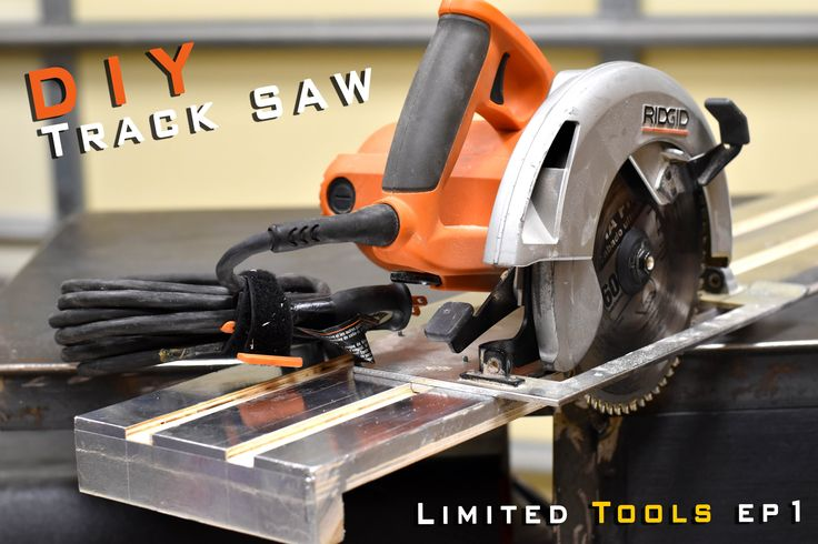 How To Build A Track Saw |  Limited Tools Episode 001 - YouTube