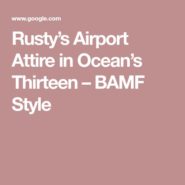 Rusty's Airport Attire in Ocean's Thirteen – BAMF Style