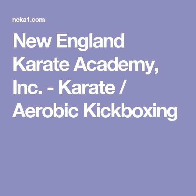 New England Karate Academy, Inc. - Karate / Aerobic Kickboxing