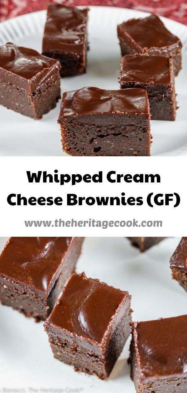 Whipped Cream Cheese Brownies Gluten Free The Heritage Cook Recipe In 2020 Gluten Free Chocolate Recipes Whipped Cream Cheese Cream Cheese Brownies