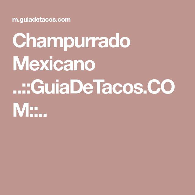Champurrado Mexicano ..::GuiaDeTacos.COM::..