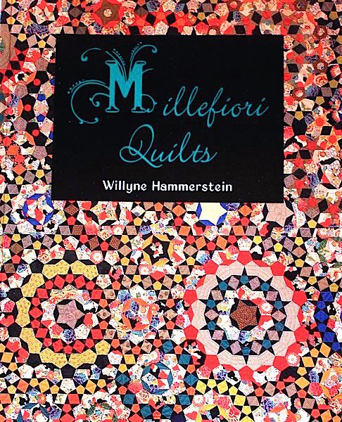 La Passacaglia Quilt on the cover of the book Millefiori Quilts by Willyne Hammerstein