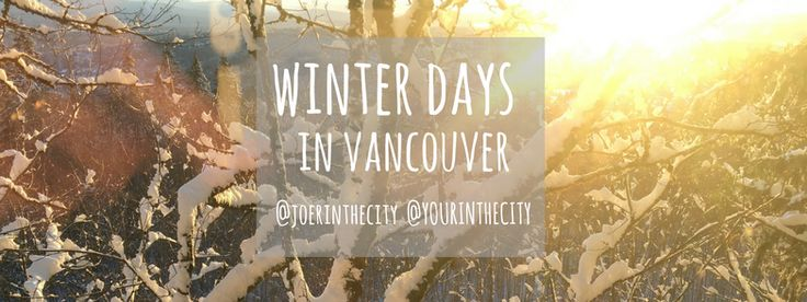 Winter days in Vancouver, Canada – YourInTheCity