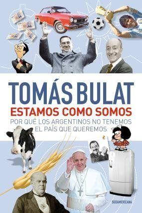 Por Bulat Tomas. - ISBN: 9789500754149 - Tema: Ensayos - Editorial: SUDAMERICANA - Los argentinos creemos que somos un pueblo maravilloso, que tenemos el país más rico del mundo y... Cúspide.com - email:info@cuspide.com