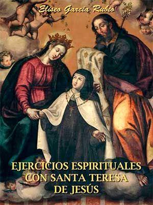 Publica ibro de ejercicios espirituales basados Santa Teresa de Jesús