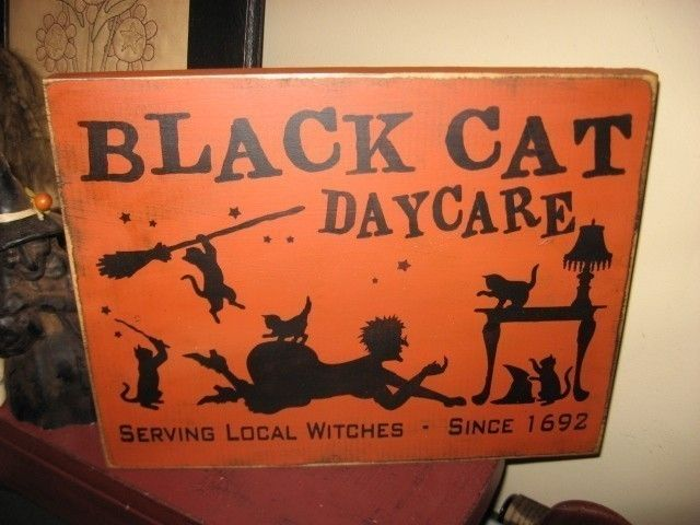 Black Cat Daycare Serving Local Witches Handpainted Primitive Halloween Wood SIgn Plaque. $24.00, via Etsy.