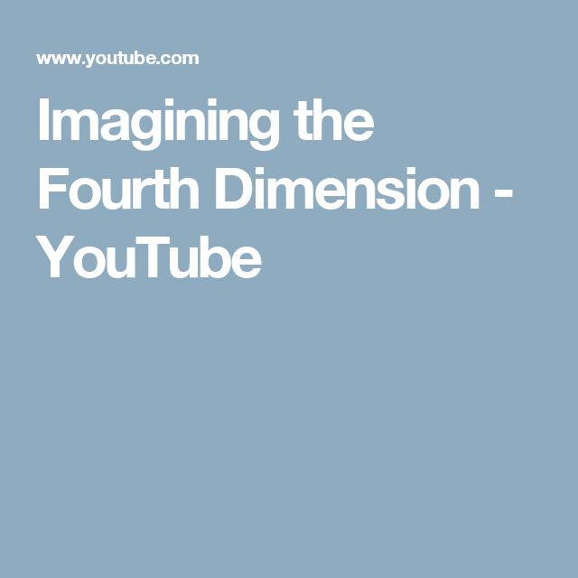 Imagining the Fourth Dimension - YouTube