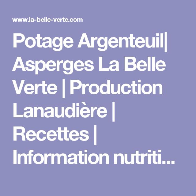 Potage Argenteuil| Asperges La Belle Verte | Production Lanaudière | Recettes | Information nutritionnelle
