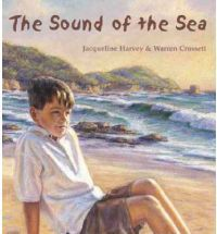 The Sound of the Sea A young boy named Sam Sullivan was grieving over the loss of his Mother only to discover that the love and support of his Grandparents gradually helps him to overcome his anger and bewilderment.Lothian Books,2005
