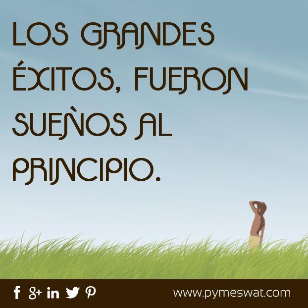 #Frase: Los grandes #Éxitos, fueron sueños al principio.
