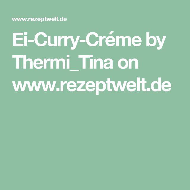 Ei-Curry-Créme by Thermi_Tina on www.rezeptwelt.de