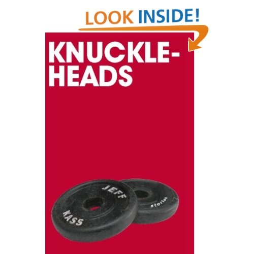 http://www.amazon.com/Knuckleheads-ebook/dp/B004T4LVB0/ref=sr_1_53?s=digital-text=UTF8=1351016187=1-53=dzanc+books