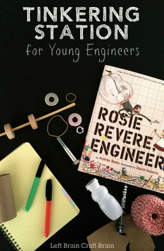Tinkering Station for Young Engineers. Inspire your kids to build with Rosie Revere, Engineer. It's the Tinkering Station for Young Engineers from Left Brain Craft Brain
