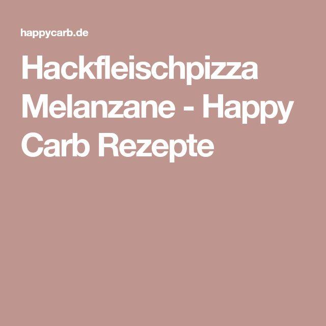 Hackfleischpizza Melanzane - Happy Carb Rezepte