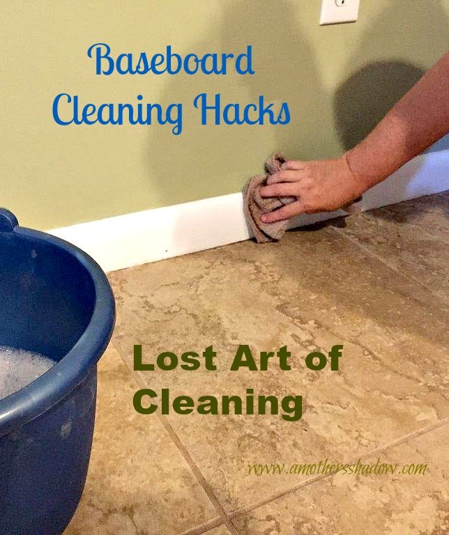 Baseboard Cleaning Hacks at AMothersShadow.com