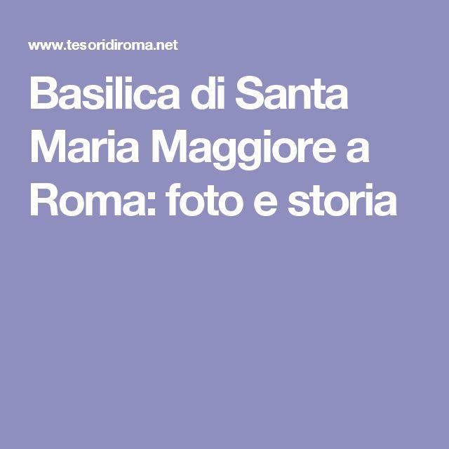 Basilica di Santa Maria Maggiore a Roma: foto e storia