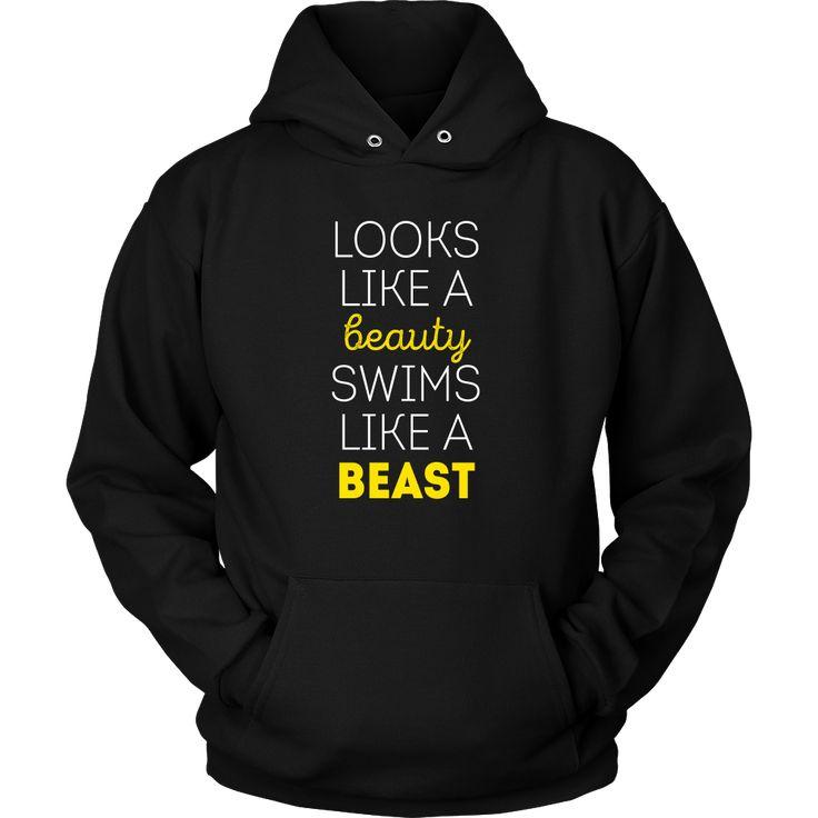Looks like a beauty swims like a beast Swimming T Shirt