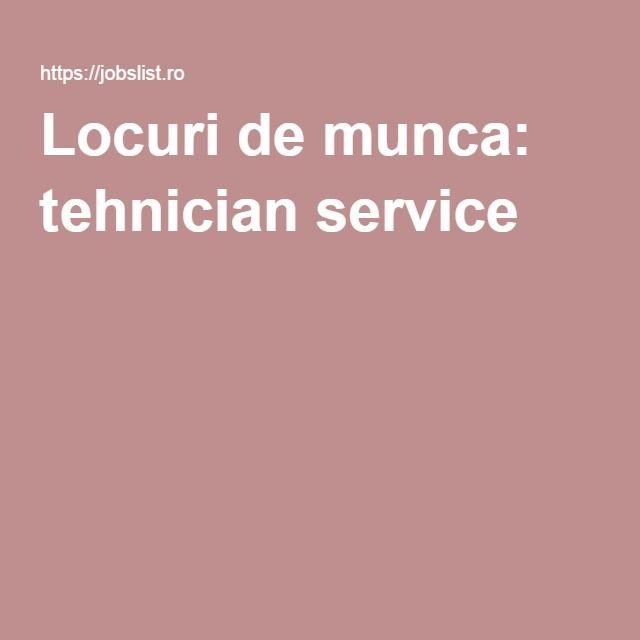 Locuri de munca: tehnician service