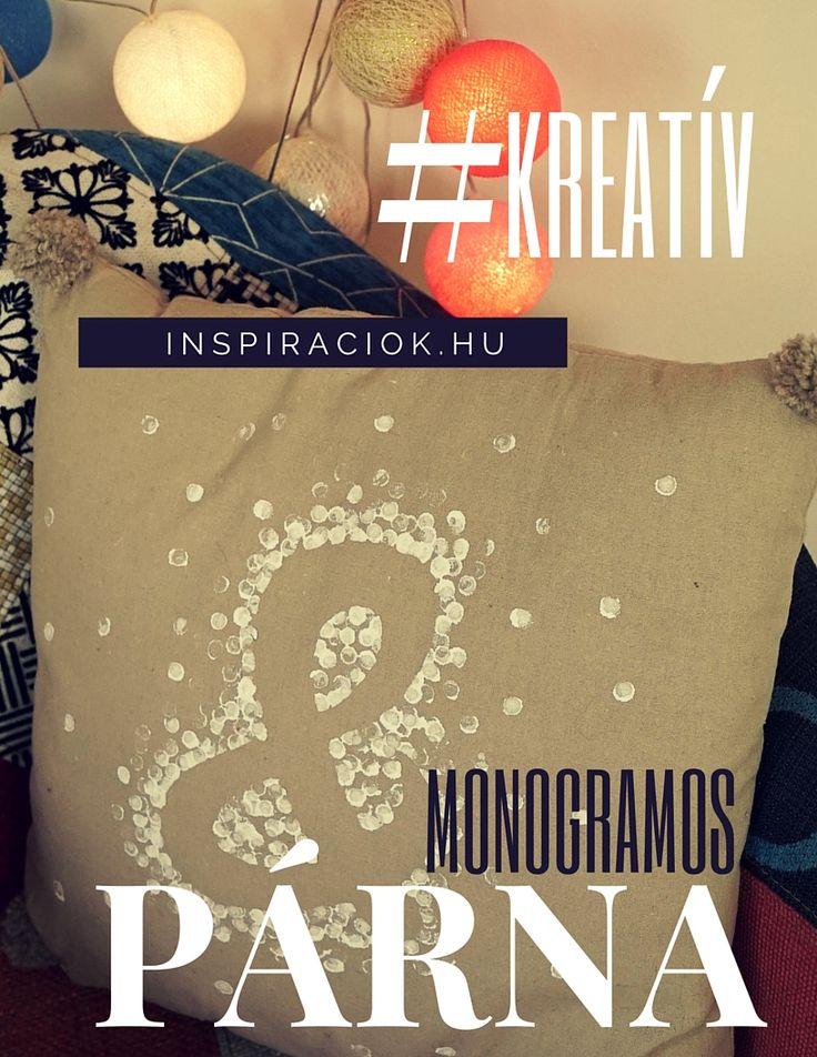 INSPIRÁCIÓK.HU Kreatív lakberendezési blog, dekoráció ötletek, lakberendező tanácsok: Kreatív ajándék   monogramos párna
