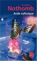 Acide sulfurique - Amélie Nothomb - Albin Michel - 2005