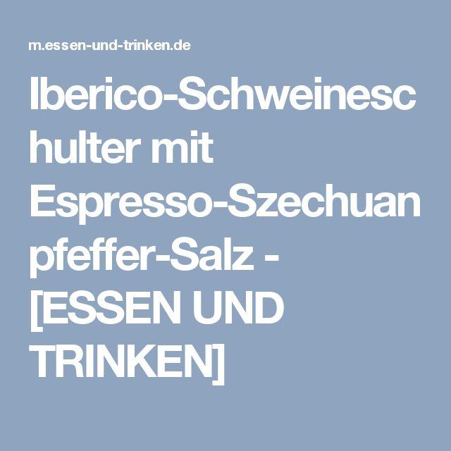 Iberico-Schweineschulter mit Espresso-Szechuanpfeffer-Salz - [ESSEN UND TRINKEN]