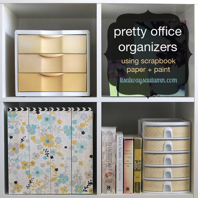 Easy tips for turning plain office drawers into pretty room accessories with scrapbook paper and paint.