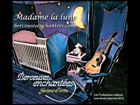 Berceuses enchantées « Madame la lune »