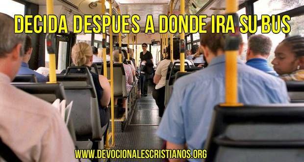 Liderazgo Cristiano: Decida Después A Dónde Irá Su Bus † Devocionales Cristianos