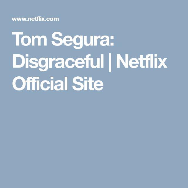 Tom Segura: Disgraceful   Netflix Official Site