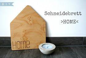 sonnengedanken: DIY: Haus-Schneidebrett mit Laser-Schriftzug