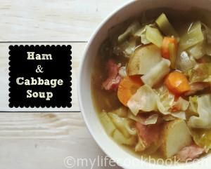 Ham and Cabbage Soup - My Life Cookbook