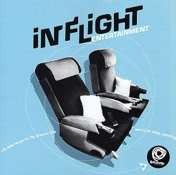 Various: In Flight Entertainment – 19 New Ways To Fly Around The World Of Easy Listening