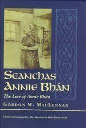 Seanchas Annie Bhan/Lore of Annie Bhan by Gordon W. MacLe... https://www.amazon.co.uk/dp/1898473846/ref=cm_sw_r_pi_dp_x_ohrHyb5QJBTSQ