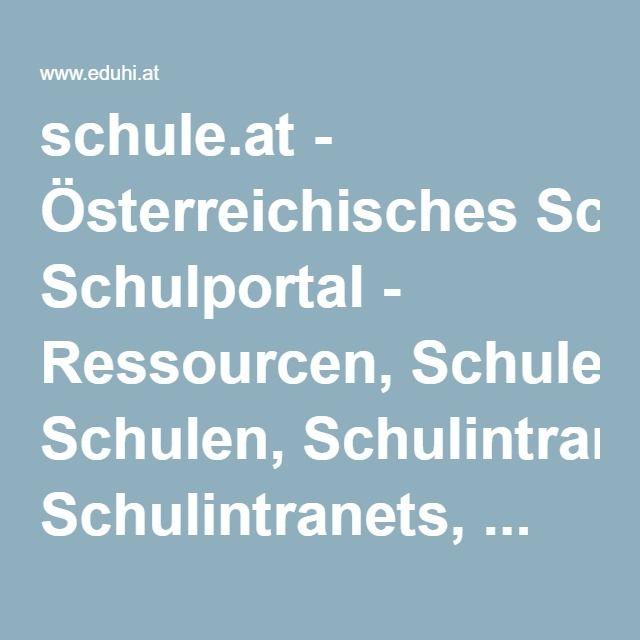schule.at - Österreichisches Schulportal - Ressourcen, Schulen, Schulintranets, ...