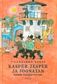 Kasper, Jesper ja Joonatan, Thorbjörn Egner - meille luettiin tätä päiväkodissa. :)