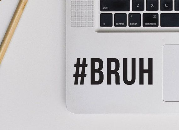 Bruh hashtag sticker vinyl decal laptop sticker car sticker funny decal laptop decal vnl company