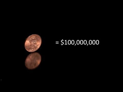 1 penny = $100,000,000  2 Bailouts.   $700,000,000,000 Tarp Bailout: 7000 pennies ($70)  $16,000,000,000,000 Secret Federal Reserve Bailout: 160,000 pennies ($1600)    http://www.rawstory.com/rs/2011/07/21/audit-fed-gave-16-trillion-in-emergency-loans/    http://sanders.senate.gov/newsroom/news/?id=9e2a4ea8-6e73-4be2-a753-62060dcbb3c3    http://theeconom...