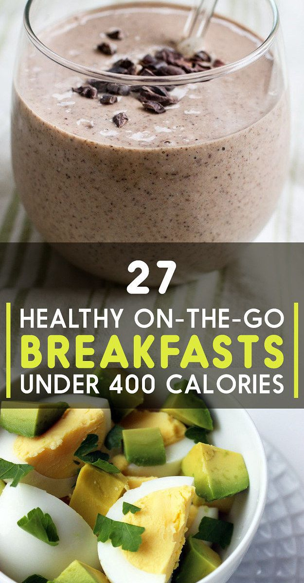 27 Healthy On-The-Go Breakfasts Under 400 Calories